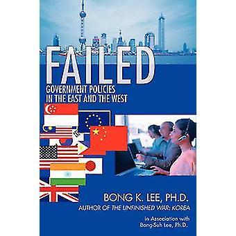 Mislykkedes regeringspolitikker i øst og vest af Lee & Bong K.