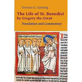 Life of Saint Benedict by Gregory the Great Translation and Commentary by Kardong & Terrence G
