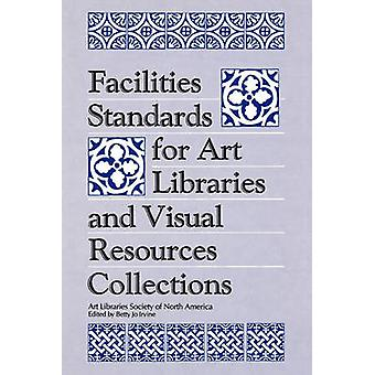 Facilities Standards for Art Libraries and Visual Resources Collections by Irvine & Betty Jo