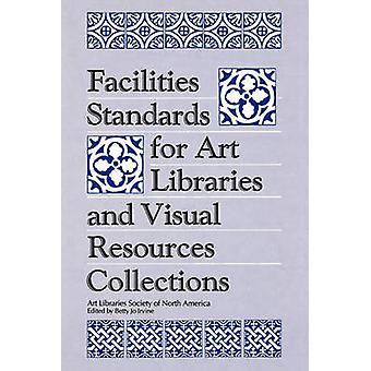 Faciliteiten normen voor kunst bibliotheken en verzamelingen van de visuele middelen door Irvine & Betty Jo