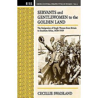 Serviteurs et femmes de bonne compagnie à la Golden atterrir l'émigration des femmes célibataires de la Grande-Bretagne à l'Afrique australe 1821939 par Swaisland & Cecillie