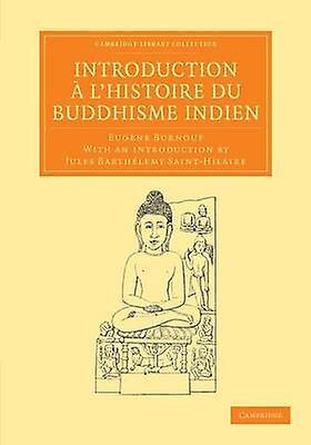 Introduction A LHistoire Du Buddhisme Indien by Burnouf & Eug Ne