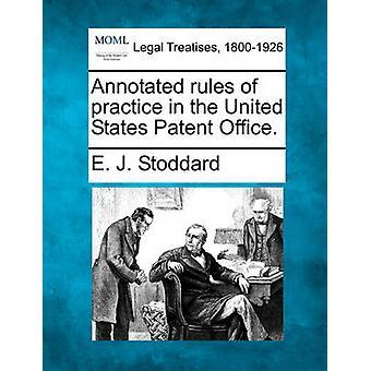 Geannoteerde regels van praktijk in de United States Patent Office. door Stoddard & E. J.