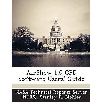 AirShow 1.0 CFD programvara användare Guide av NASA tekniska rapporter Server NTRS