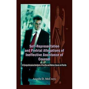 Autoreprésentation et allégations avant le procès d'Assistance inefficace d'avocat A Comprehensive Analysis of Faretta and Issues de Nelson en Floride par McCravy & Angela D.
