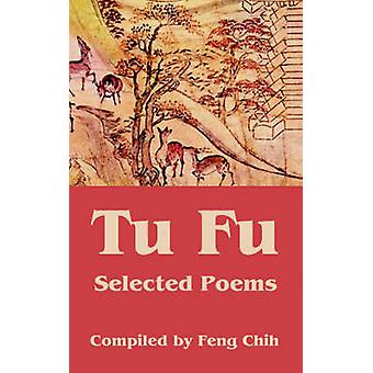 Tu Fu Selected Poems by Chih & Feng