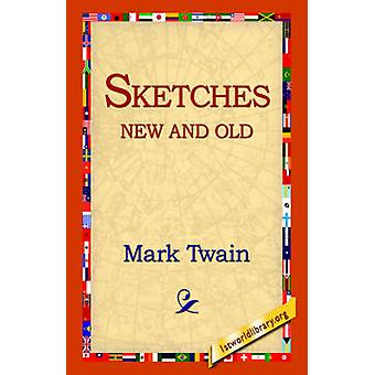Sketches New and Old by Twain & Mark