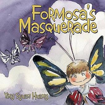 Formosas Masquerade by Huang & Ying Syuan