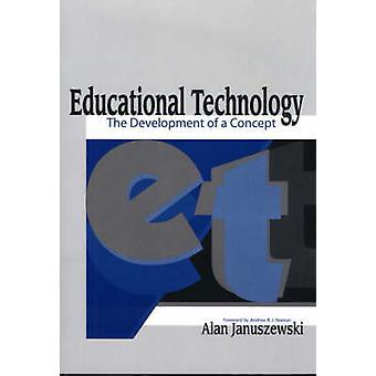 Tecnologia educativa lo sviluppo di un concetto di Januszewski & Alan