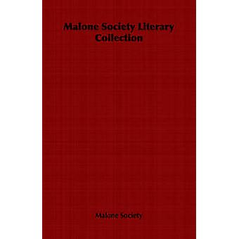 Malone Society Literary Collection by Malone Society & Society
