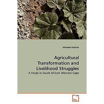 Transformação agrícola e lutas de meios de subsistência por Palchick & Michaela