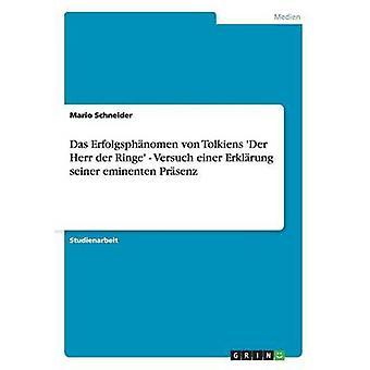 Das Erfolgsphnomen von Tolkiens Der Herr der Ringe  Versuch einer Erklrung seiner eminenten Prsenz by Schneider & Mario