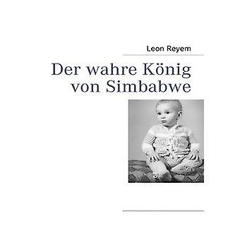 Wahre ・ デル ・ Reyem ・ レオンの Knig ・ フォン ・ Simbabwe