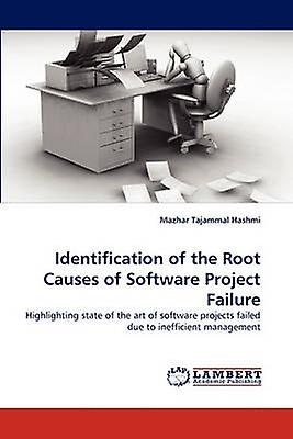 Identification of the Root Causes of Software Project Failure by Tajammal Hashmi & Mazhar