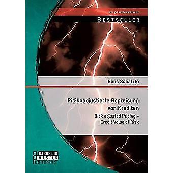 Risikoadjustierte Bepreisung riskjusterad Von Krediten prissättning kredit Value at Risk av Schatzle & Hans