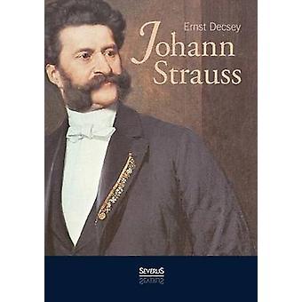 Johann Strauss Ein Wiener Buch by Dcsey & Ernst