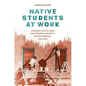 Native Students at Work - American Indian Labor and Sherman Institute'