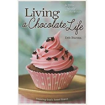Living a Chocolate Life by Deb Burma - 9780758647894 Book