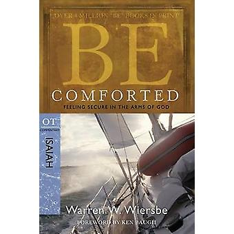Be Comforted ( Isaiah ) - Feeling Secure in the Arms of God (2nd) by W