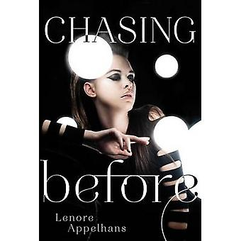 Chasing Before by Lenore Appelhans - 9781442441897 Book