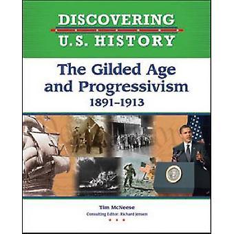 Den forgyldte alder og Progressionisme-1891-1913 af Tim McNeese-97816041