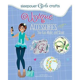 Sleepover Girls Crafts - Unique Accessories You Can Make and Share by