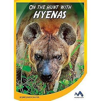 On the Hunt with Hyenas by Jody Jensen Shaffer - 9781634074537 Book