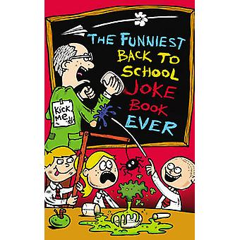 The Funniest Back to School Joke Book Ever by Joe King