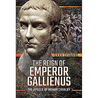The Reign of Emperor Gallienus: The Apogee of Roman Cavalry