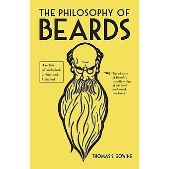 The Philosophy of Beards (Hardcover) by Gowing Thomas S.