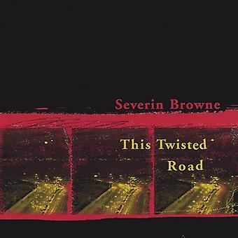 Severin Browne - Twisted Road [CD] USA importen