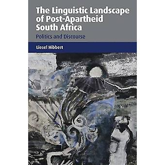 The Linguistic Landscape of PostApartheid South Africa by Liesel Hibbert