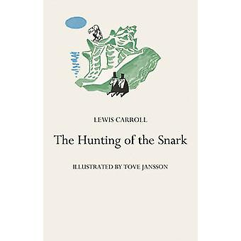 The Hunting of the Snark by Lewis Carroll & Tove Jansson