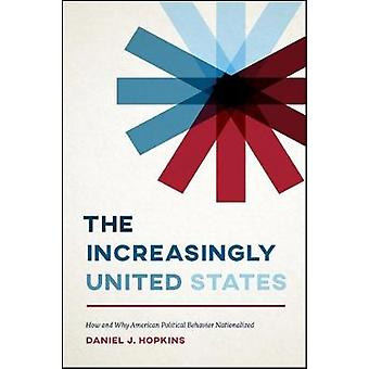 The Increasingly United States - How and Why American Political Behavi