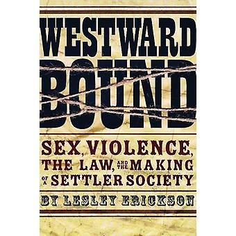 Vers l'ouest lié - sexe - Violence - le droit - et la réalisation d'une Settle