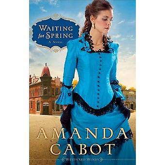 Venter på våren - en roman av Amanda Cabot - 9780800734602 bok