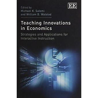 Teaching Innovations in Economics - Strategies and Applications for In