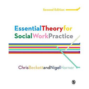Essential Theory for Social Work Practice (2nd Revised edition) by Ch