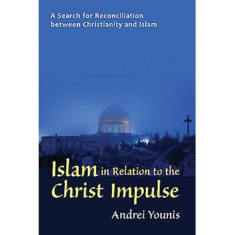 Islam in Relation to the Christ Impulse - A Search for Reconciliation