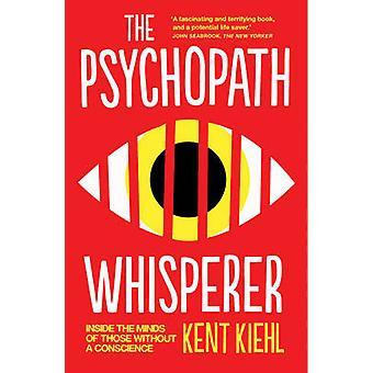 Den psykopat Whisperer - inuti sinnena hos dem utan en Conscie