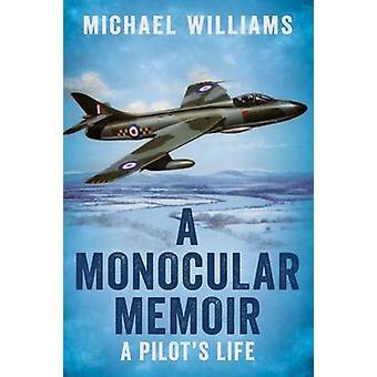 Ein Monokular Memoiren - einen Piloten das Leben von Michael Williams - 978178155563