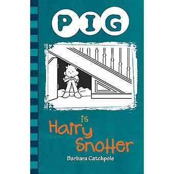 Schwein ist behaarte Snotter von Barbara Catchpole - 9781781275368 Buch