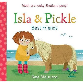 Isla and Pickle - Best Friends by Kate McLelland - 9781782504214 Book