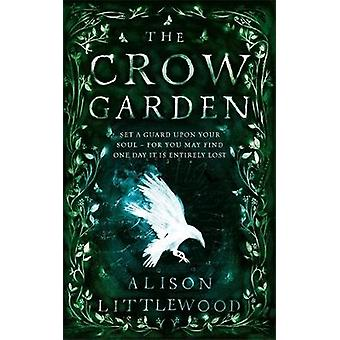 The Crow Garden by Alison Littlewood - 9781786485083 Book