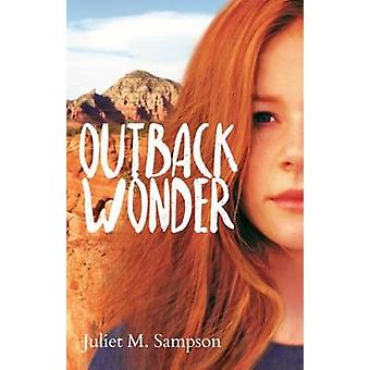 Outback Wonder by Juliet M. Sampson - 9781925367935 Book
