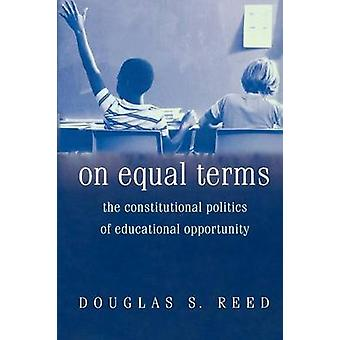 On Equal Terms - The Constitutional Politics of Educational Opportunit
