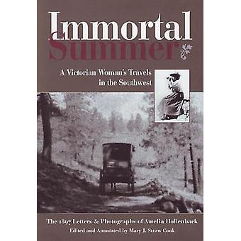 Immortal Summer - A Victorian Woman's Travels in the Southwest by Mary