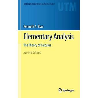 Elementary Analysis - The Theory of Calculus (2nd ed. 2013) by Kenneth