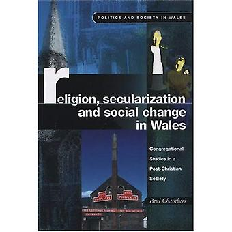 Religion, Secularization and Social Change: Congregational Studies in a Post-Christian Society (Politics & Society in Wales)