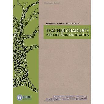 Teacher Graduate Production in South Africa (Teacher Education in South Africa)